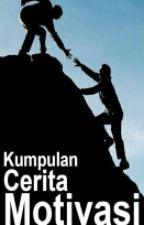 KUMPULAN CERITA MOTIVASI by Rifqi181