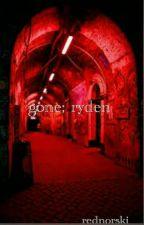 gone; ryden [oneshot] by redlarsson