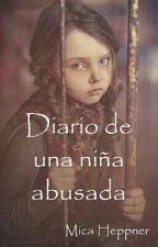 Diario de una niña abusada by MicaHeppner