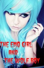 The Emo Girl And The Wolf Boy (Temporarily under construction) by scarlettbloodlove