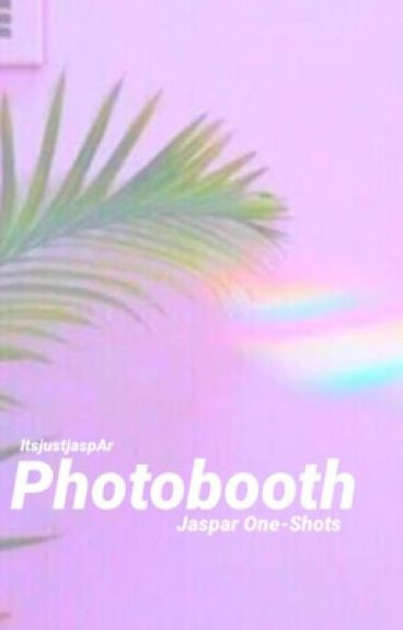 PHOTOBOOTH || Jaspar One-Shots