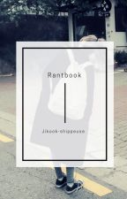 My Rantbook by JiKook-shippeuse