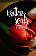 Written Souls [ON HOLD] by BookishTale