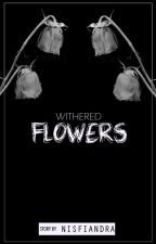Withered Flowers by NISFIANDRA
