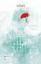 Khúc mưa tan (Shock tình 2) - Kawi by Sociu69