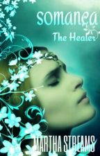 Somanca ( The Healer) by MarthaStreams