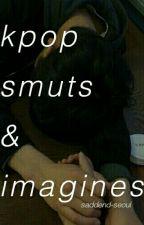kpop smuts & imagines [on hiatus] by saddendseoul