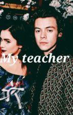 My Teacher(H.S)Vol. I si II by Alexandraurcan