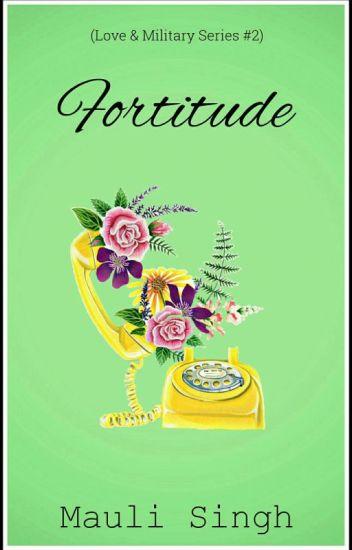 Fortitude ✔(Love & Military Series #2)