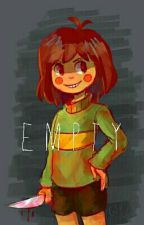 E M P T Y |Chara X FEM!Reader| by ThePastelSloth
