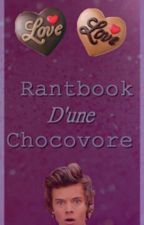 Rant Book D'une Chocovore ❤ by ChocoMeiii