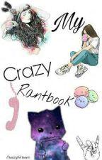 My Crazy RantBook by CreazyForever