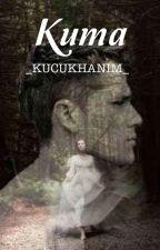 KUMA(Düzenlenecek) by _kucukhanim_