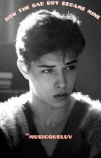 How The Bad Boy Became Mine. by musicqueluv