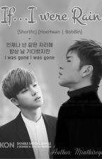 [Shortfic] [HoeHwan | BobBin] Nếu Em Là Mưa by Minthiiseyo