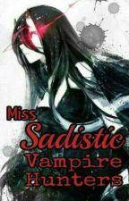 ||Miss Sadistic Vampire Hunter's||Book 1||By Cookie_Monsterlol by Cookie_Monsterlol