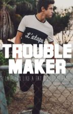 Troublemaker || Cameron Dallas by mymanainthamster