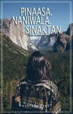 Pinaasa. Naniwala. Sinaktan. (Completed) by MoshieBabes07