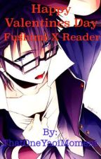 Happy Valentines Day {Fushimi X Reader} by ThatOneYaoiMoment