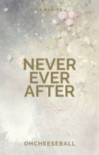 Never Ever After (Ekis Babies #1) (COMPLETED) by OhCheeseball