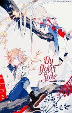 [Touken Ranbu Fanfic] By Your Side by Aruyuki