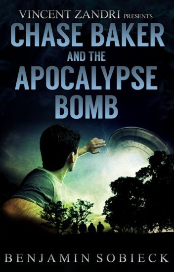 Chase Baker & the Apocalypse Bomb (A Chase Baker Thriller #7)