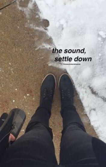 the sound, settle down [mashton af]