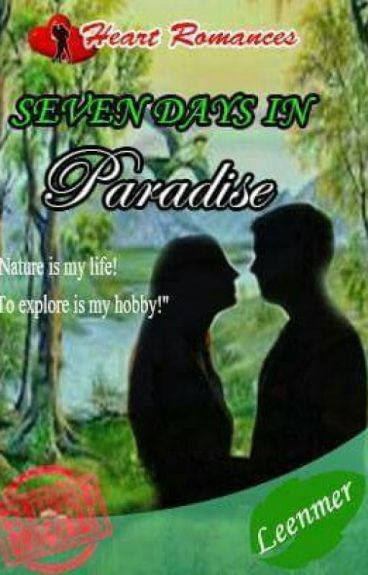 SEVEN DAYS IN PARADISE by: Leenmer