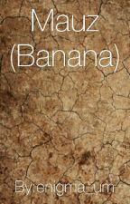 Mauz (banana) by enigma_um