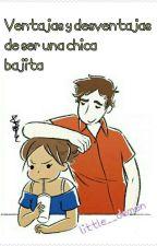 Las ventajas y desventajas de ser una chica bajita by little__demon