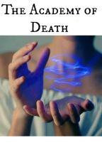 Академия Смерти [The Academy of Death] by Tate_Ando