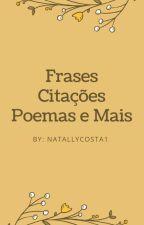 Frases, Citações, Poemas e Mais by NatallyCosta1