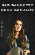 Bad Daughter From Germany (One Direction FF) by lilly_cooky
