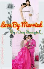 Love By Merried  by yayangapril