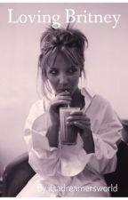 Loving Britney: A Britney Spears Lesbian Fanfic by itsadreamersworld