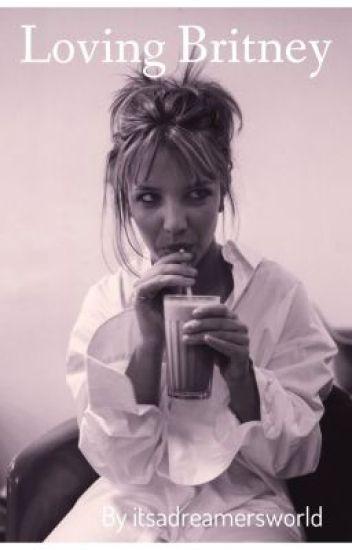 Loving Britney: A Britney Spears Lesbian Fanfic