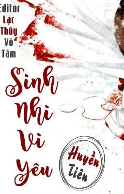 [Edit][BHTT] Sinh Nhi Vi Yêu