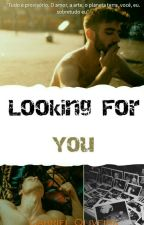 Looking For You by _BadLittleBoy_