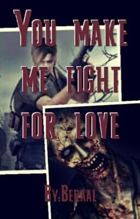 You Make Me Fight For Love by Beraal