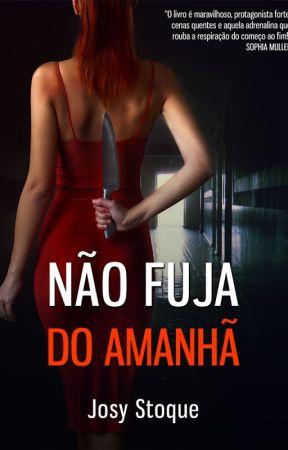 Não Fuja do Amanhã by JosyStoque
