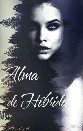 Alma De Híbrida  [Pausada] by Solo_soy-yo
