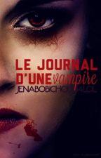 Le journal d'une vampire {RÉECRITURE}  by jenabobichou184lol