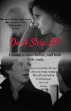 Do I Ship It? by xMary_MacDonaldx