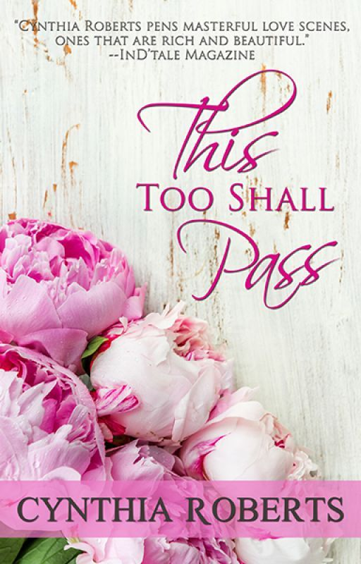 This Too Shall Pass by RomAuthorCRoberts
