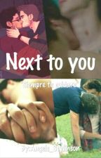 Next To You (Ziam Palik - z.p) ↪ (W.P) by Angels_Stylinson