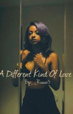 A Different Kind Of Love by __Riaaax3