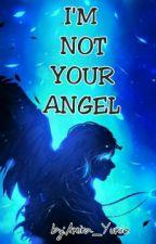 I'm Not Your Angel by Akira_Yukie
