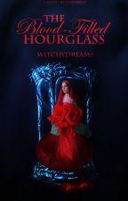The Blood-Filled Hourglass wattys2016 by xxxNightOwlxxx