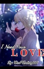 I Need Your Love {MikaYuu} by Final_Fantasy2001