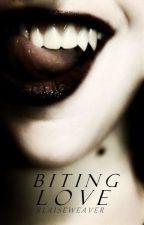 Biting Love by BlaiseWeaver